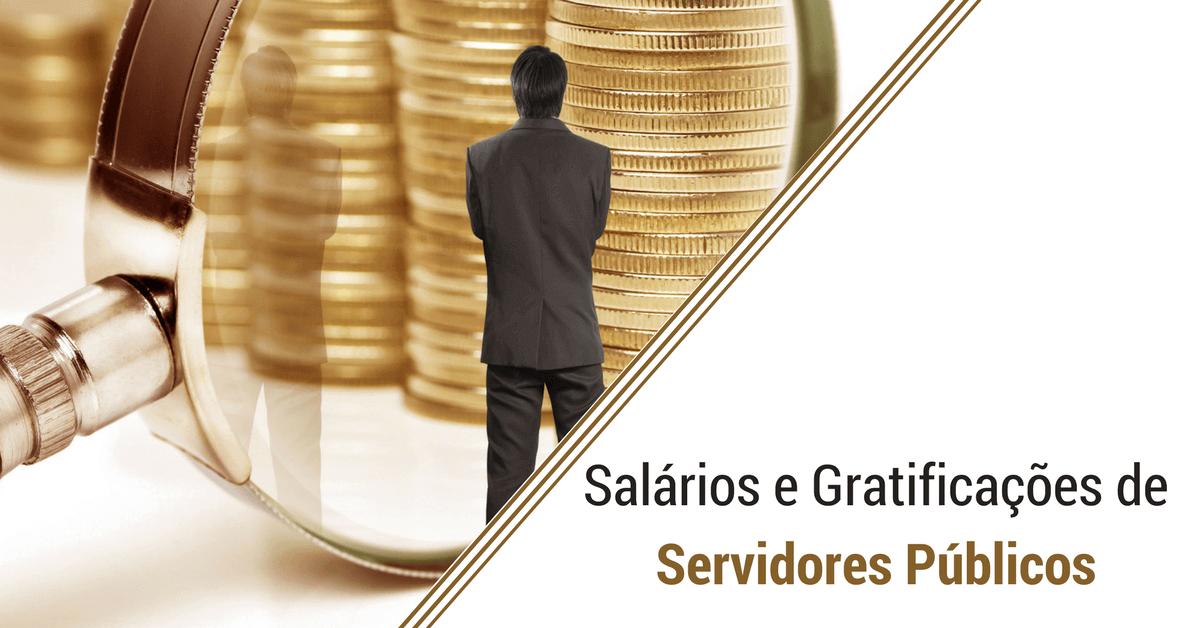 Salários e Gratificações de Servidores Públicos