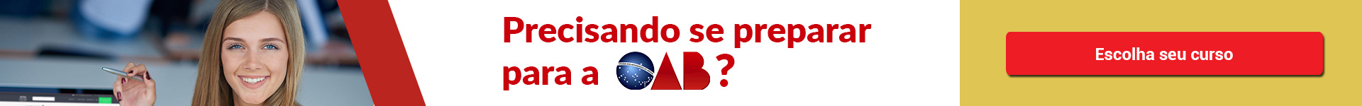 Precisando se preparar para a OAB? Inscreva-se.